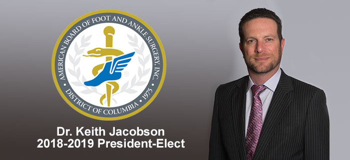 Dr. Keith Jacobson - 2018-2019 President-Elect for ABFAS